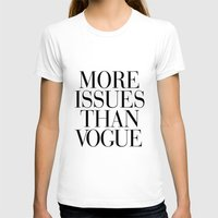 glitter T-shirts featuring More Issues than Vogue by RexLambo