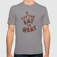 I Put the Eat in Meat Mens Fitted Tee Athletic Grey SMALL