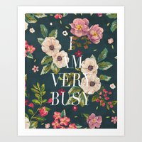 I Am Very Busy // Floral… Art Print