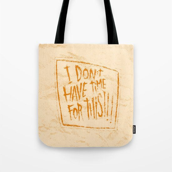 AIN'T GOT TIME Tote Bag