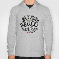 Peace Not War Hoody