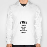 SWAG - the most used word in the whole fucking universe Hoody