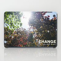 Be The Change You Wish To See iPad Case