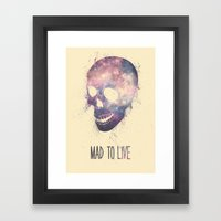 Mad To Live Framed Art Print