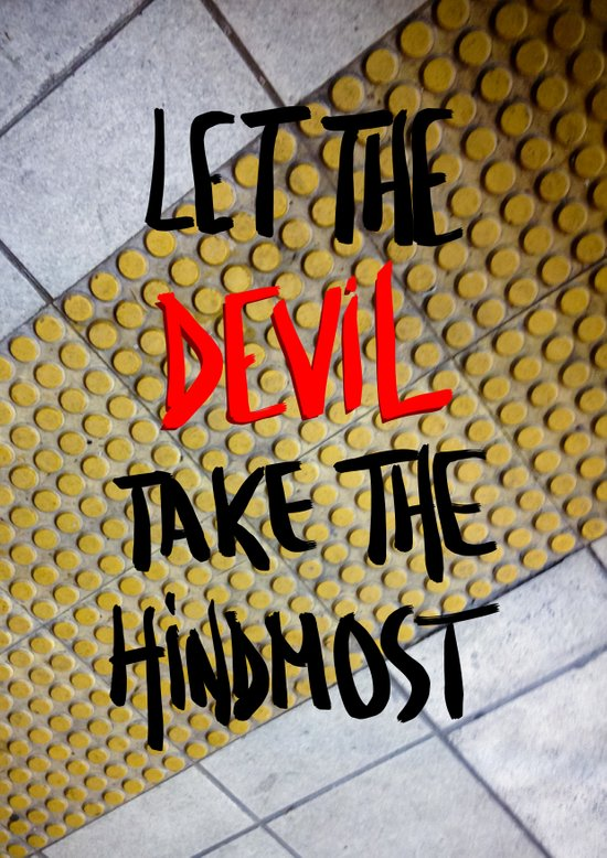 Let the Devil Take the hindmost Art Print