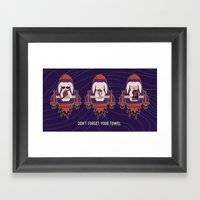 Don't Forget Your Towel Framed Art Print