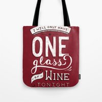 I Will Only Have One Glass of Wine Tonight Tote Bag