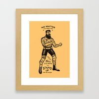 STAND UP AND TRY AGAIN Framed Art Print