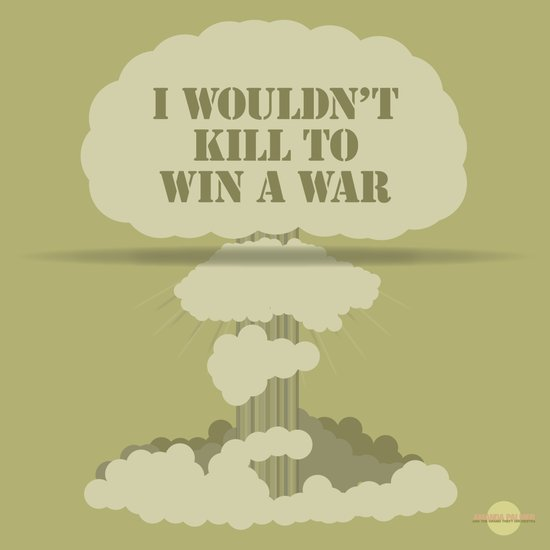 I wouldn't kill to win a war Art Print