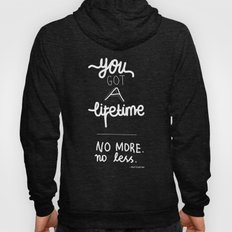 You Got A Lifetime Hoody