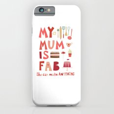 My Mum is Fab iPhone 6s Slim Case