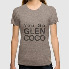 You Go Glen Coco - Mean Girls movie Womens Fitted Tee Tri-Coffee SMALL