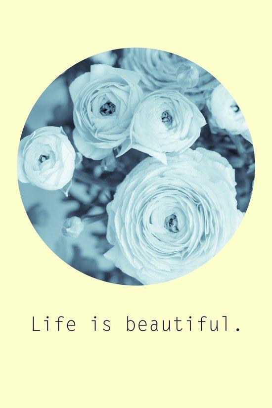 Life is beautiful. Art Print