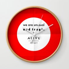 eggers - we are unusual & tragic & alive Wall Clock