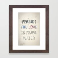 The Person You Love Is 7… Framed Art Print