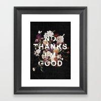 No Thanks I'm Good Framed Art Print