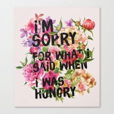 I'm Sorry For What I Sai… Canvas Print