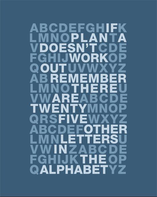 Plan A, B, C, D, E.... Art Print