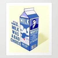 Milk was a Bad Choice ~ Brick Wanted (Anchorman) Art Print