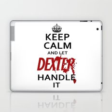 Keep Calm And Let Dexter Handle It Laptop & iPad Skin