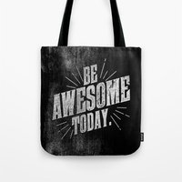 Be Awesome Today Tote Bag