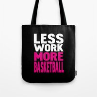 Less work more basketball Tote Bag
