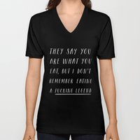 They Say You Are What You Eat Unisex V-Neck