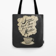 Some Hot Tea For My Hott… Tote Bag