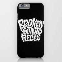 Broken You Into Pieces iPhone 6 Slim Case