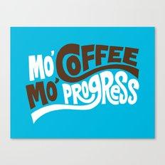 Mo' Coffee Mo' Progress Canvas Print