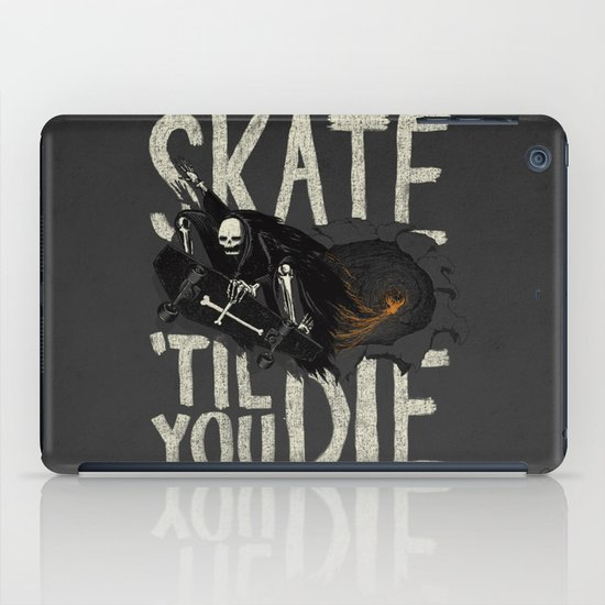 Skate Til' You Die iPad Case