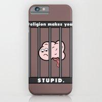 Religion Makes You Stupid iPhone 6 Slim Case