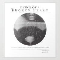 Dying of a broken heart Art Print