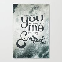 You're My Sweetheart Canvas Print