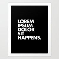 LOREM IPSUM DOLOR SIT HAPPENS Art Print