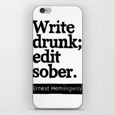 Write Drunk; Edit Sober.  iPhone & iPod Skin