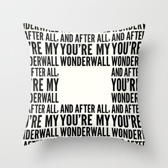 Wonderwall Throw Pillow