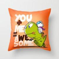 You+Me=AWeSome Throw Pillow