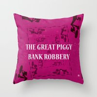 The Great Piggy Bank Rob… Throw Pillow