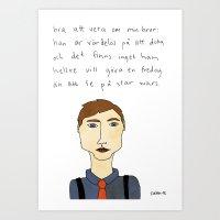 Bra att veta om min bror Art Print