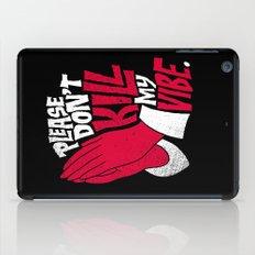 Please Don't Kill My Vibe iPad Case
