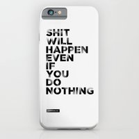 Even If You Do Nothing iPhone 6 Slim Case