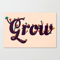Grow Canvas Print