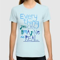 Everything you can imagine... Womens Fitted Tee Light Blue SMALL