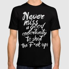 Never miss an opportunity Mens Fitted Tee SMALL Black