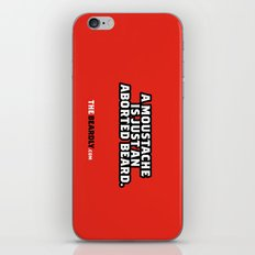 A MOUSTACHE IS JUST AN ABORTED BEARD. iPhone & iPod Skin