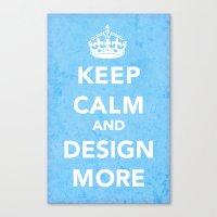 Design More Canvas Print