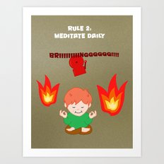 Rule 2: Meditate daily Art Print