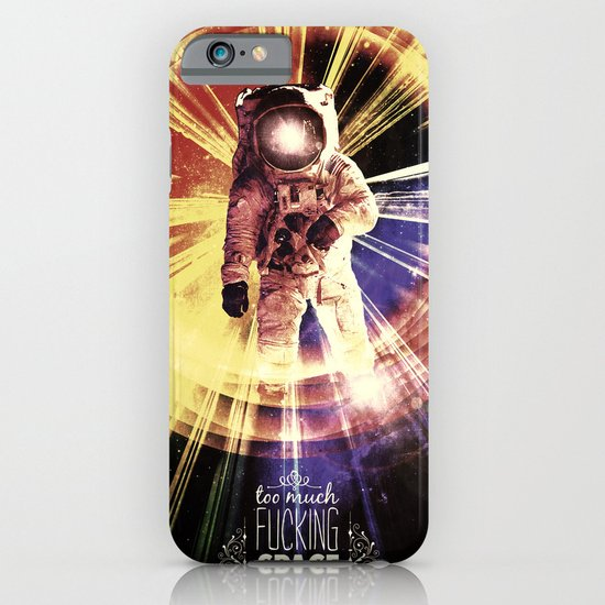 Too Much Space Out There. iPhone & iPod Case