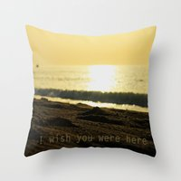 I wish you were here... Throw Pillow